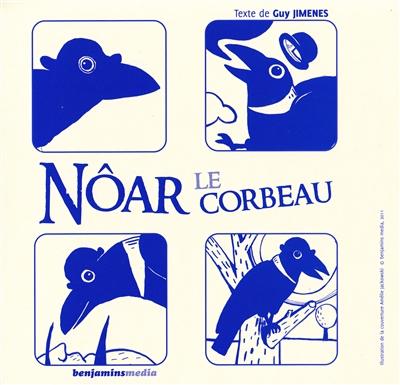 Nôar le corbeau / texte de Guy Jimenes | Jimenes, Guy (1954-....). Auteur