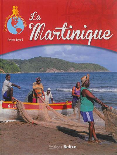La Martinique / Evelyne Boyard | Boyard, Evelyne (1962-....). Auteur