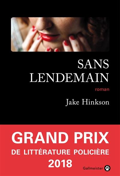 Sans lendemain : roman   Hinkson, Jake (1975-....). Auteur