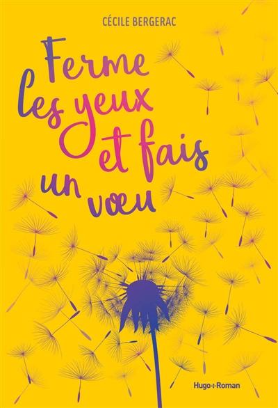 Ferme les yeux et fais un voeu / Cécile Bergerac | Bergerac, Cécile. Auteur