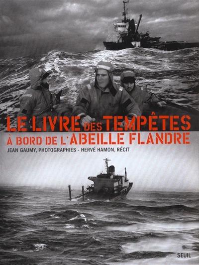 Le livre des tempêtes : à bord de l'Abeille Flandre   Hamon, Hervé (1946-....)