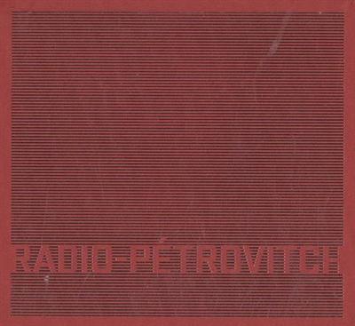 Radio-Pétrovitch   Pétrovitch, Françoise (1964-....)