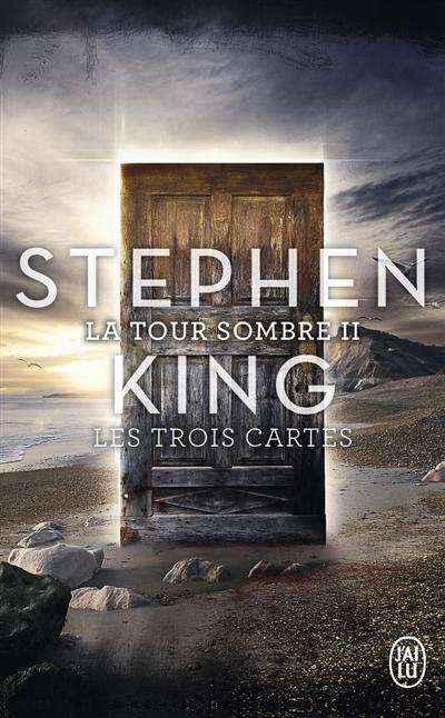 La tour sombre. 02 : les trois cartes / Stephen King |