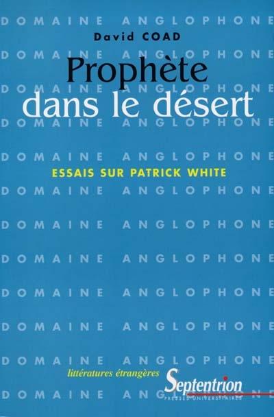Prophète dans le désert : essais sur Patrick White