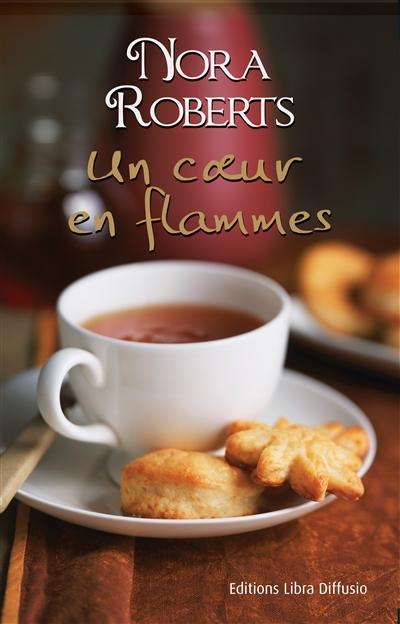 Un Coeur en flammes | Roberts, Nora (1950-....). Auteur