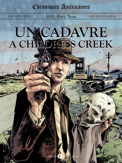 Chroniques américaines. Un cadavre à Childress Creek