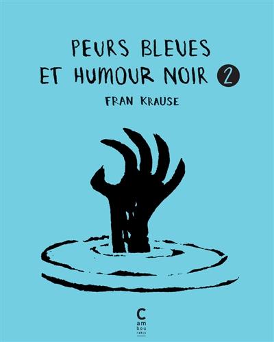 Peurs bleues et humour noir. Vol. 2