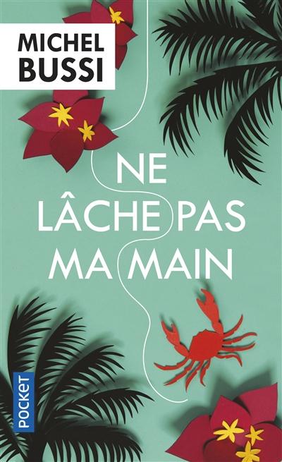 Ne lâche pas ma main / Michel Bussi | Bussi, Michel (1965-....). Auteur