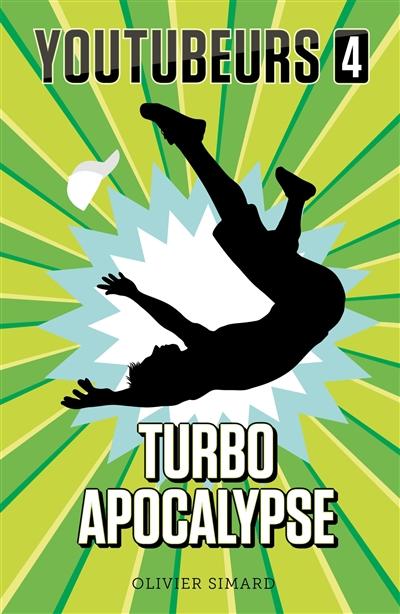 Youtubeurs. Vol. 4. Turbo apocalypse