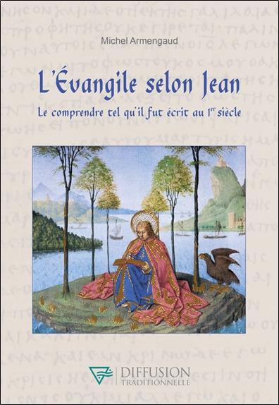 L'Evangile selon Jean : le comprendre tel qu'il fut écrit au 1er siècle