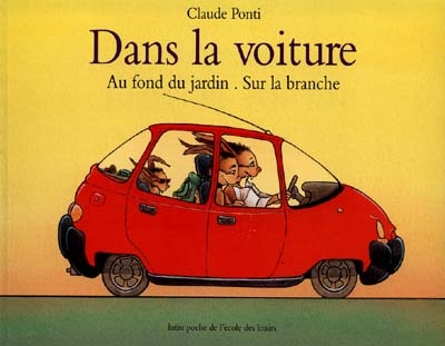 Dans la voiture... | Ponti, Claude (1948-....). Auteur