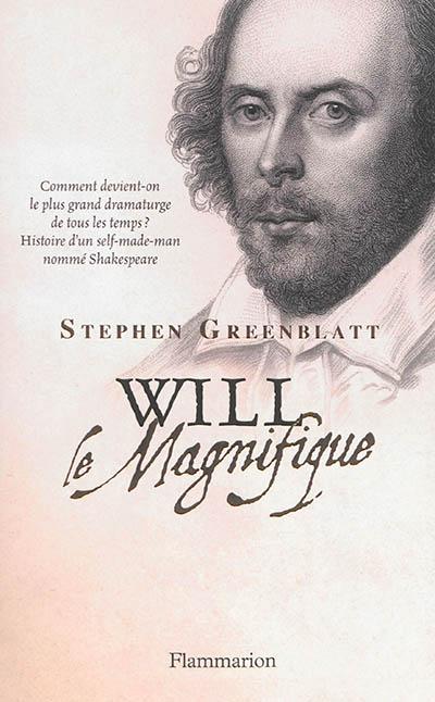 Will le magnifique | Greenblatt, Stephen (1943-....). Auteur