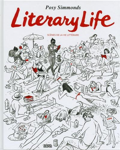 Literary life : scènes de la vie littéraire   Simmonds, Posy (1945-....). Auteur