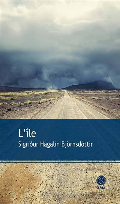 île (L') : roman   Sígríóur Hagalín Björnsdóttir (1974-....). Auteur