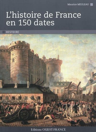 Couverture de : L'histoire de France en 150 dates