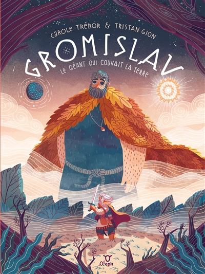 Gromislav : le géant qui couvait la Terre