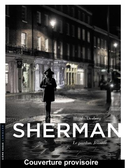 Sherman. Vol. 7. Le dernier acte de Ludwig, Londres