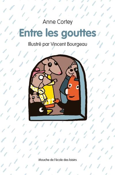 Entre les gouttes | Cortey, Anne (1966-....). Auteur