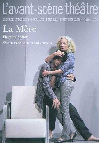 Avant-scène théâtre (L'), n° 1291. La mère