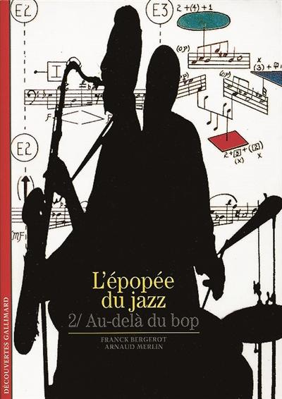 L' Epopée du jazz Tome 02 : au-delà du bop | Bergerot, Franck