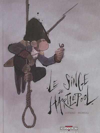 Le Singe de Hartlepool / scénario Wilfrid Lupano | Lupano, Wilfrid. Auteur