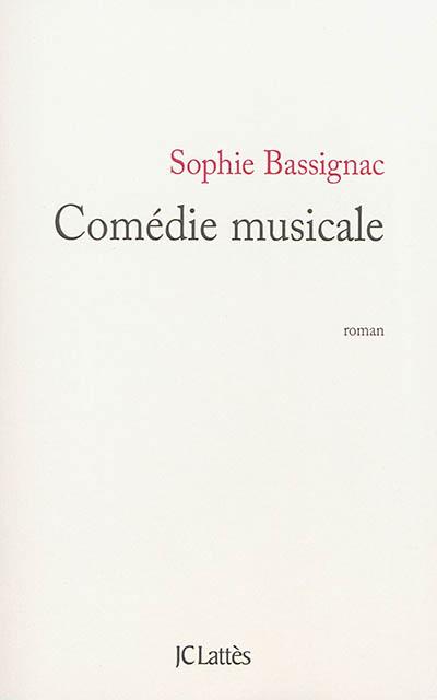 Comédie musicale | Bassignac, Sophie (1960-....). Auteur