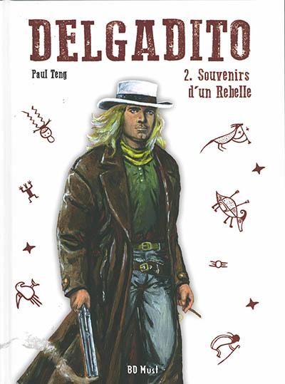 Delgadito. Vol. 2. Souvenirs d'un rebelle