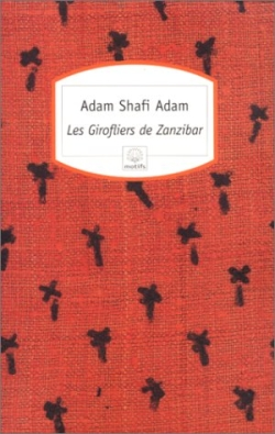 Les|Girofliers de Zanzibar | Shafi Adam, Adam. Auteur