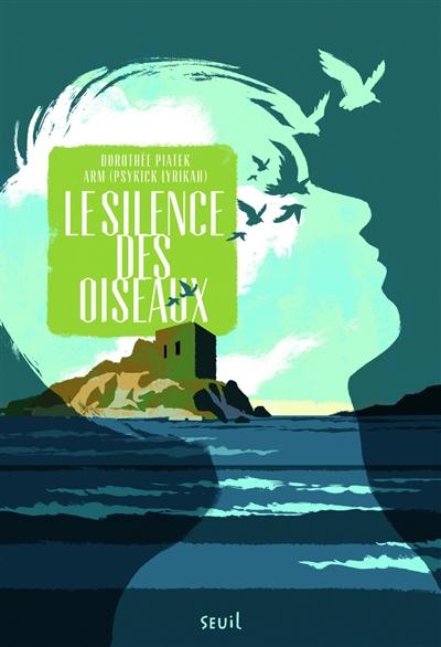 silence des oiseaux (Le) | Piatek, Dorothée. Auteur