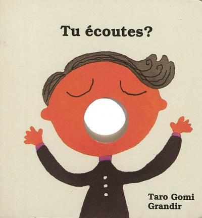 Tu écoutes ? | Tarō Gomi (1945-....)