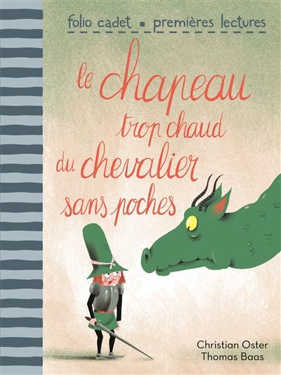 Le chapeau trop chaud du chevalier sans poches   Christian Oster (1949-....). Auteur