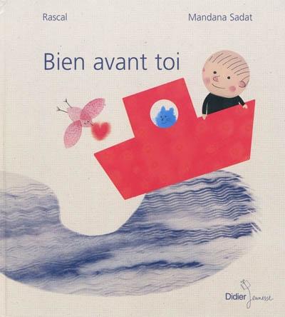 Bien avant toi | Rascal (1959-....), auteur