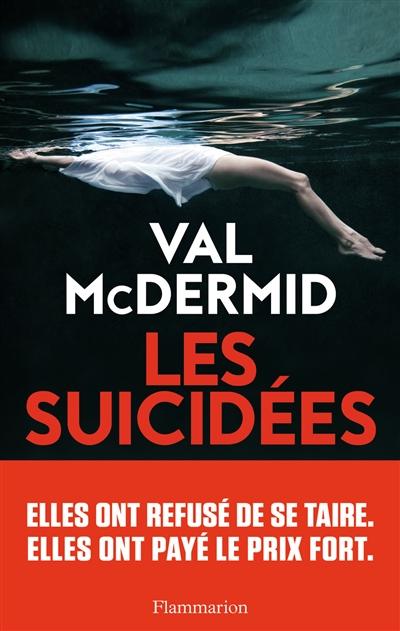Les suicidées / Val McDermid | McDermid, Val (1955-....). Auteur