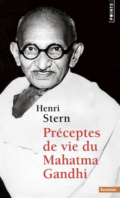Préceptes de vie du Mahatma Gandhi | Gandhi, Mohandas Karamchand (1869-1948)