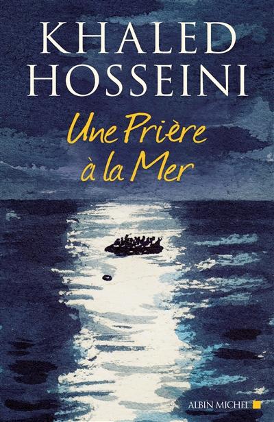 prière à la mer (Une)   Hosseini, Khaled. Auteur