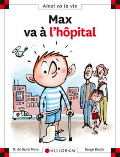 Max va à l'hôpital | Saint-Mars, Dominique de (1949-...). Auteur