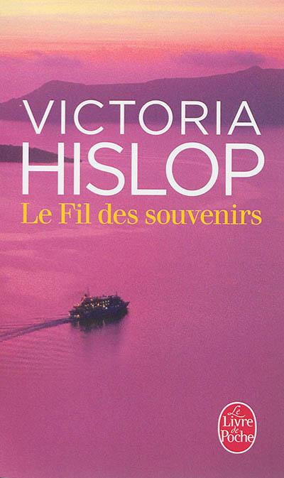 Le fil des souvenirs | Hislop, Victoria. Auteur
