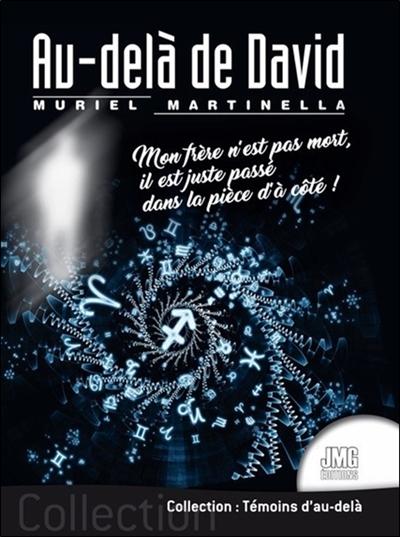 Au-delà de David : mon frère n'est pas mort, il est juste passé dans la pièce d'à côté ! : récit