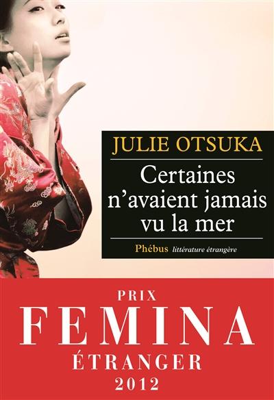 Certaines n'avaient jamais vu la mer : roman / Julie Otsuka | Otsuka, Julie (1962-....). Auteur