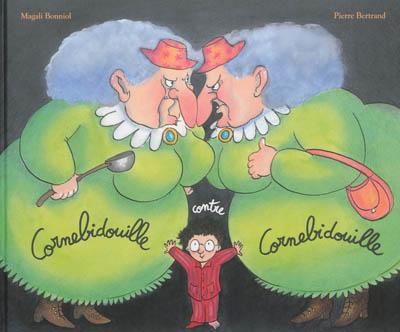 Cornebidouille contre Cornebidouille / une histoire de Pierre Bertrand | Bertrand, Pierre. Auteur