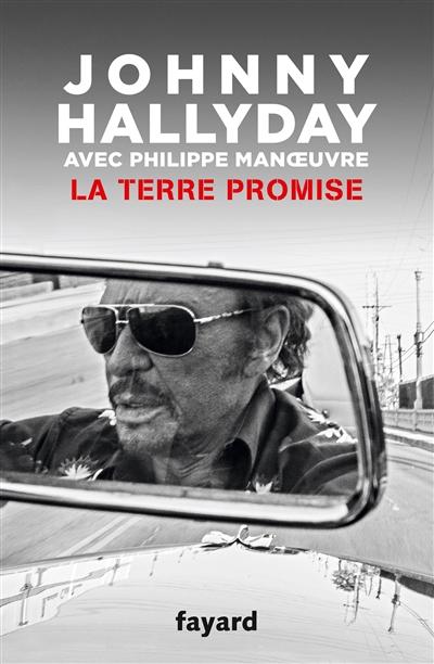 La terre promise / Johnny Hallyday | Hallyday, Johnny (1943-....). Auteur