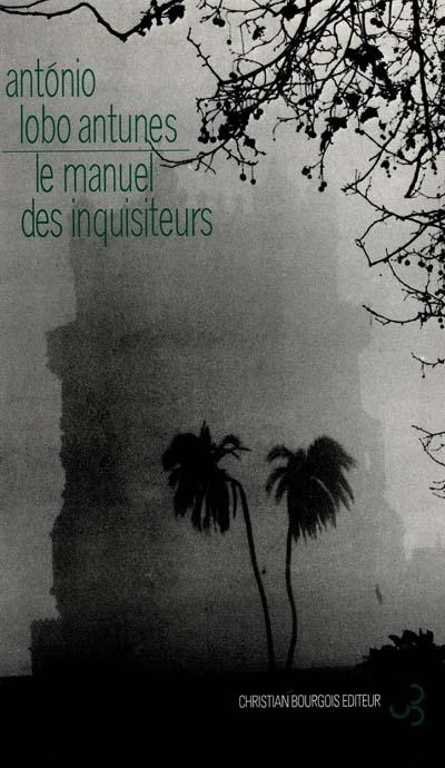Le   Manuel des inquisiteurs | Antunes, Antonio Lobo (1942-....)