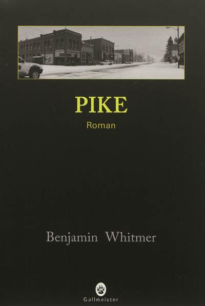 Pike : roman / Benjamin Whitmer | Whitmer, Benjamin. Auteur