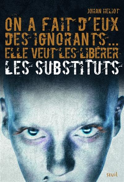 Les Substituts. Vol. 1