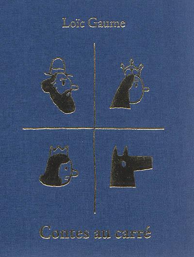 Contes au carré | Gaume, Loïc. Auteur