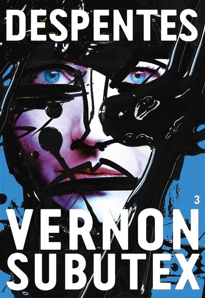Vernon Subutex. 3 / Virginie Despentes | Despentes, Virginie. Auteur