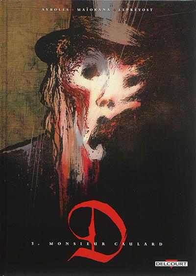 D. 3, Monsieur Caulard / scénario Alain Ayroles   Ayroles, Alain (1968-....). Auteur