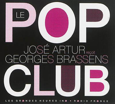 Le Pop club : José Artur reçoit Georges Brassens