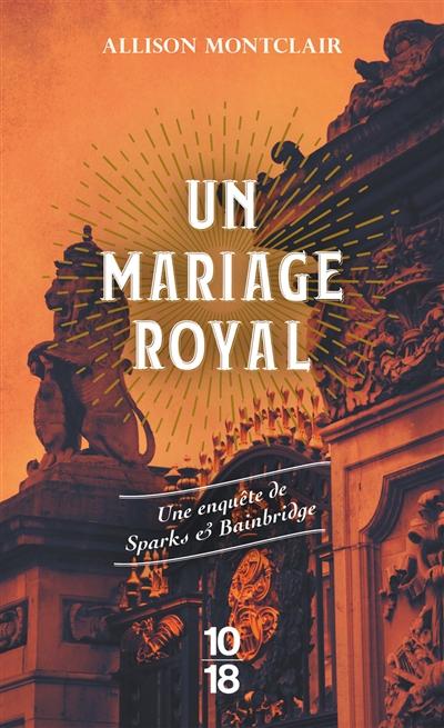 Un mariage royal : une enquête de Sparks & Bainbridge