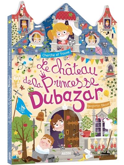 Le château de la princesse dubazar : cherche et trouve